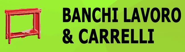 BANCHI DA LAVORO